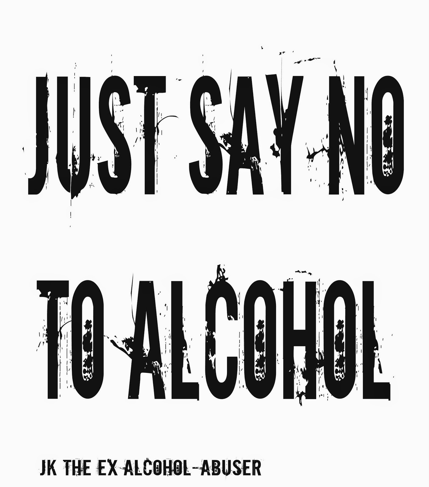 Just Say No To Alcohol