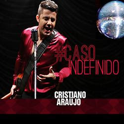Cristiano Araújo - Caso Indefinido