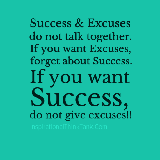 Encouraging Success Quotes: Motivational Quotes About Excuses. QuotesGram