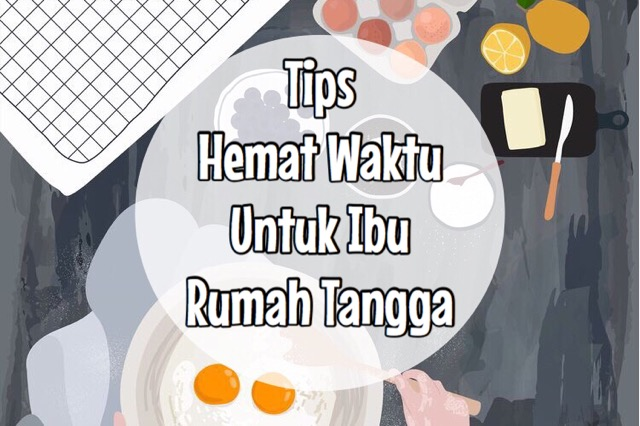 tips hemat waktu ibu  rumah tangga