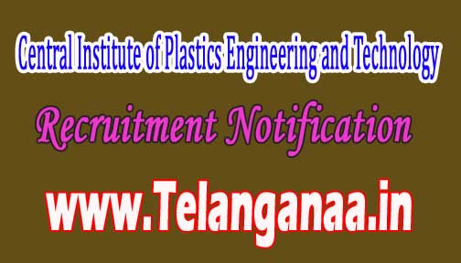 Central Institute of Plastics Engineering and Technology CIPET Recruitment 2016