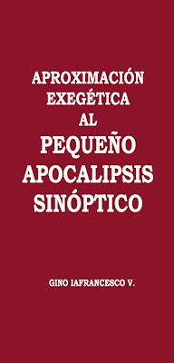 Gino Iafrancesco V.-Aproximación Exegética Al Pequeño Apocalipsis Sinóptico-