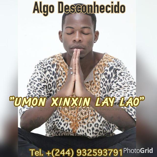 Algo Desconhecido - UMON XINXIN LAY LAO