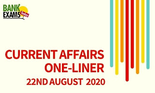 Current Affairs One-Liner: 22nd August 2020