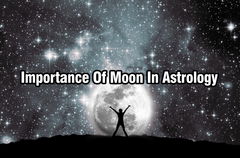 Importance Of Moon In Astrology