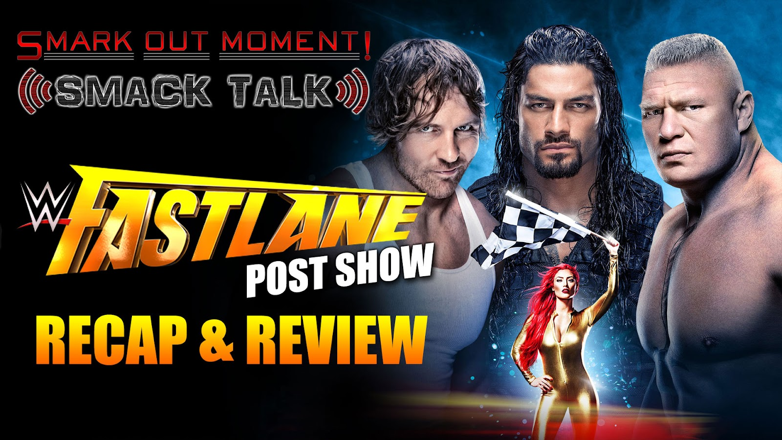 WWE Fastlane 2016 Recap and Review Podcast