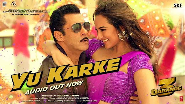 Yu Karke Lyrics - Dabangg 3 | Salman Khan, Payal Dev