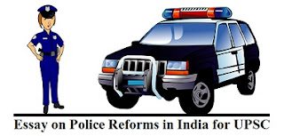 Essay on Police Reforms in India for UPSC