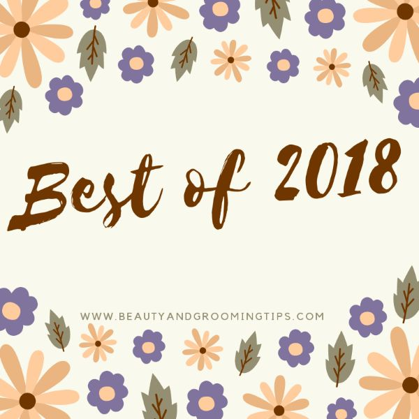 Best Posts of 2018 from the blog Beauty and Personal Grooming