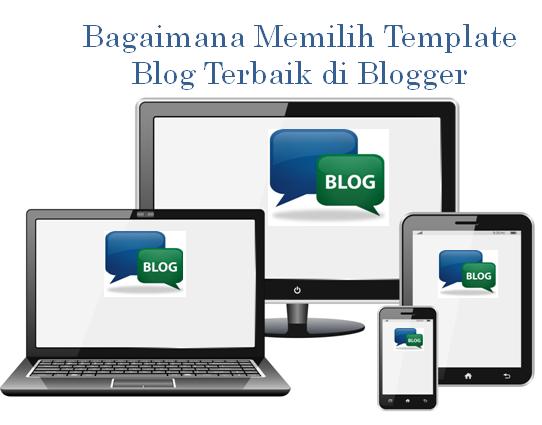 Bagaimana Memilih Template Blog Terbaik di Blogger