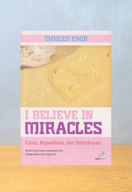 I BELIEVE IN MIRACLES: CINTA, KEPEDIHAN, DAN KEHIDUPAN, Threes Emir