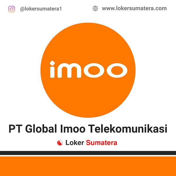 Lowongan Kerja Padang, PT Global Imoo Telekomunikasi Juli 2021
