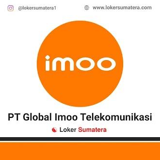 Lowongan Kerja Padang: PT Global Imoo Telekomunikasi Juni 2021