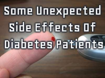 Some Unexpected Side Effects Of Diabetes Patients
