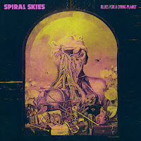 "Spiral Skies - ""Blues For A Dying Planet"""