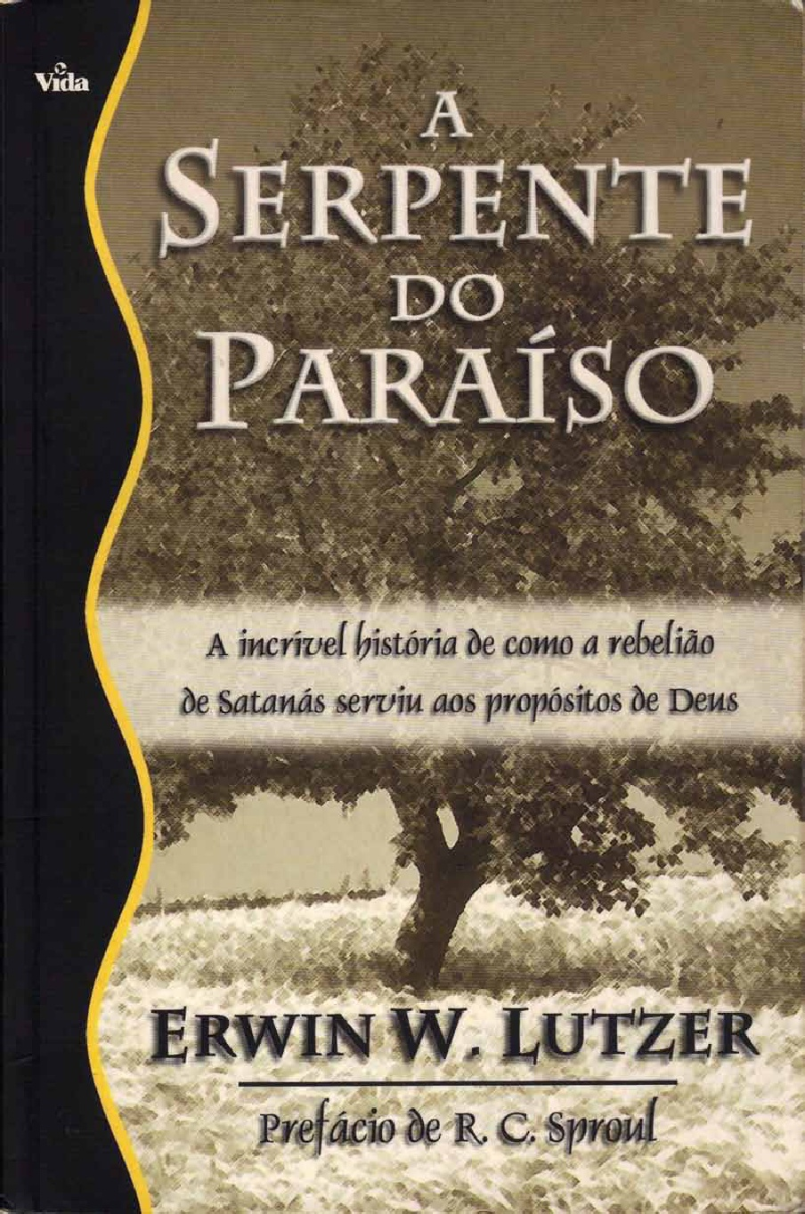 Erwin Lutzer-A Serpente Do Paraíso-