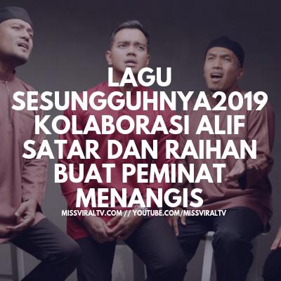Lagu Sesungguhnya2019 Kolaborasi Alif Satar Dan Raihan Buat Peminat Menangis