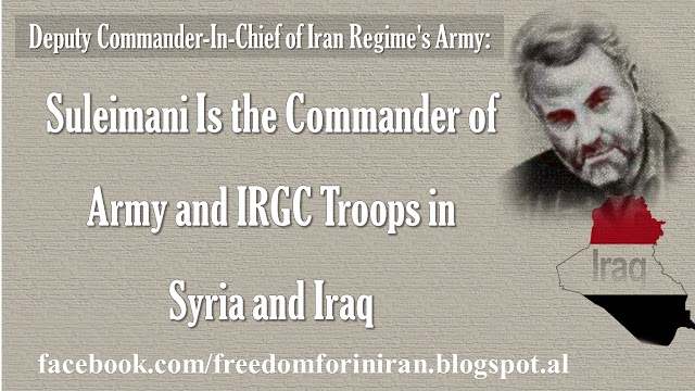 Suleimani Is the Commander of Army and IRGC Troops in Syria and Iraq