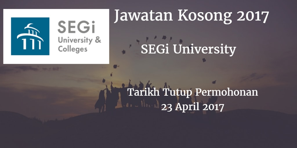 Jawatan Kosong SEGi University 23 April 2017