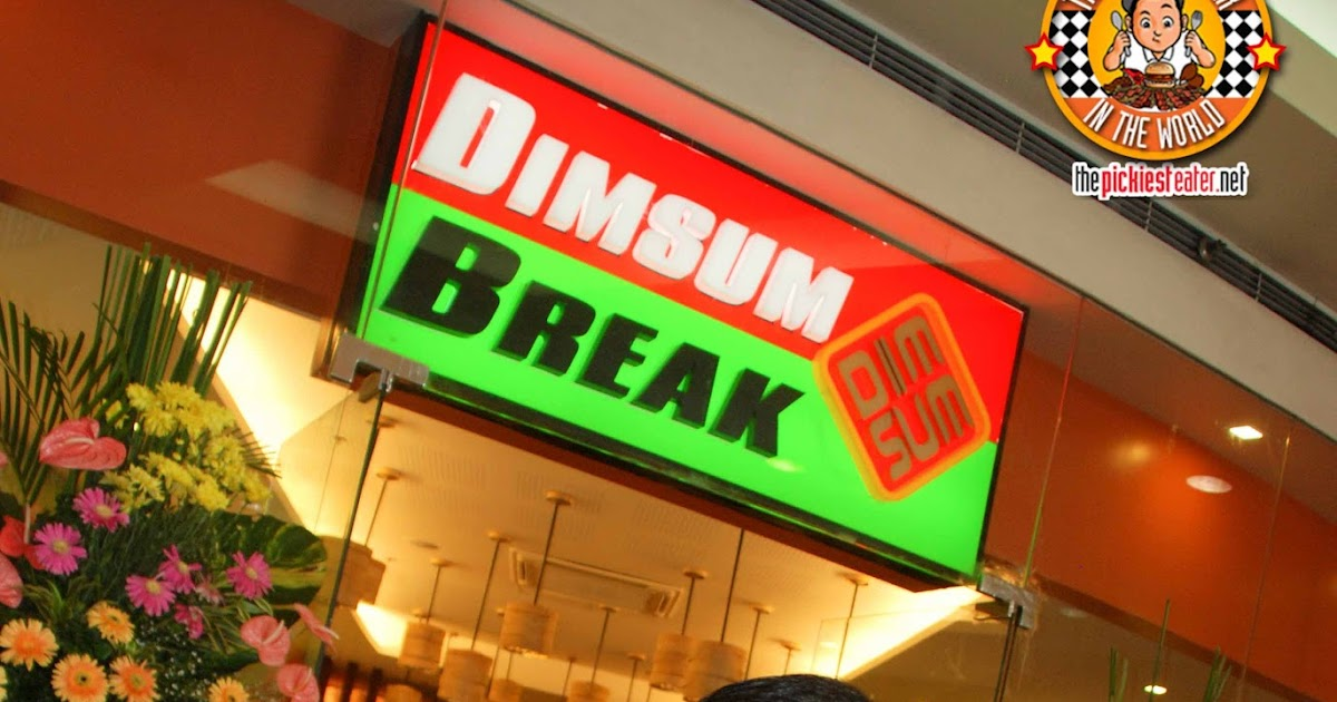 THE PICKIEST EATER IN THE WORLD: DIMSUM BREAK NOW OPEN AT SM NORTH
