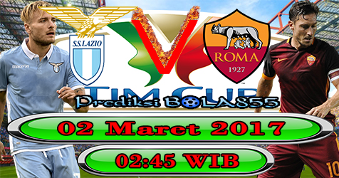 Prediksibola855 Lazio vs AS Roma 2-3-2017