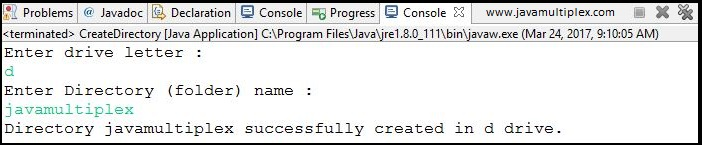 Output of Java program that creates a new directory in given disk drive.