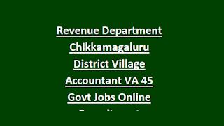 Revenue Department Chikkamagaluru District Village Accountant VA 45 Govt Jobs Online Recruitment Notification 2018