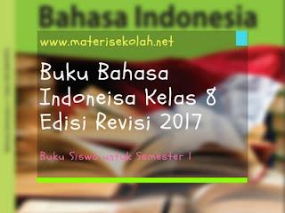 Buku Materi Bahasa Indonesia Kelas 8 Edisi Revisi 2017 Per Bab