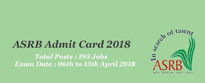 ASRB ARS Mains Admit Card 2018 | 195 ASRB ARS, NET Combined Result