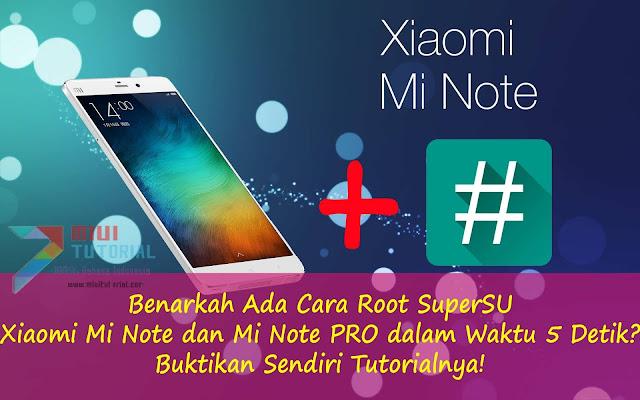 Benarkah Ada Cara Root SuperSU Xiaomi Mi Note dan Mi Note PRO dalam Waktu 5 Detik? Buktikan Sendiri Tutorialnya!