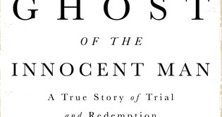 The Book Review: Ghost of the Innocent Man- A True Story