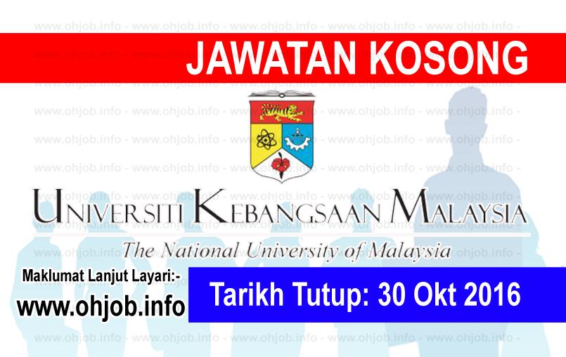 Jawatan Kerja Kosong Universiti Kebangsaan Malaysia (UKM) logo www.ohjob.info oktober 2016