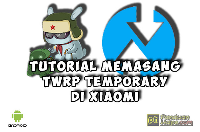 memasang twrp temporary di xiaomi