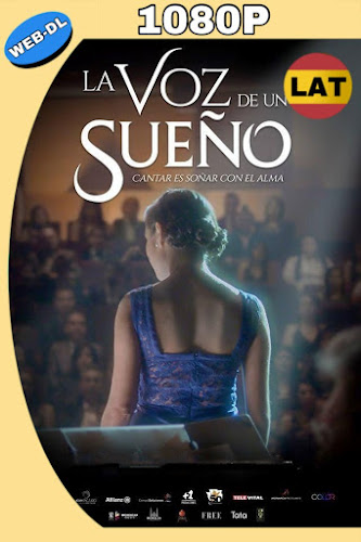 LA VOZ DE UN SUEÑO (2018) WEB-DL 1080P LATINO MKV