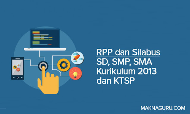 RPP dan Silabus SD, SMP, SMA Kurikulum 2013 dan KTSP