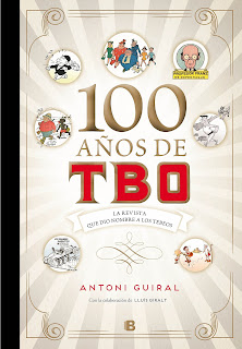 100 años de TBO: la revista que dio nombre a los tebeos / Antoni Guiral