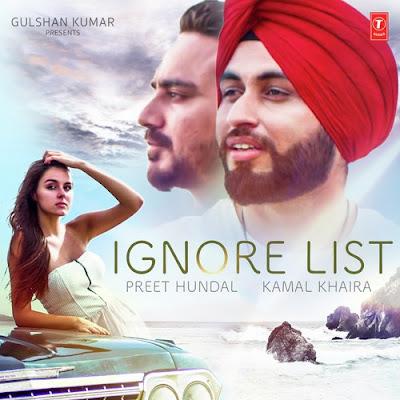 Ignore List - Preet Hundal, Kamal Khaira