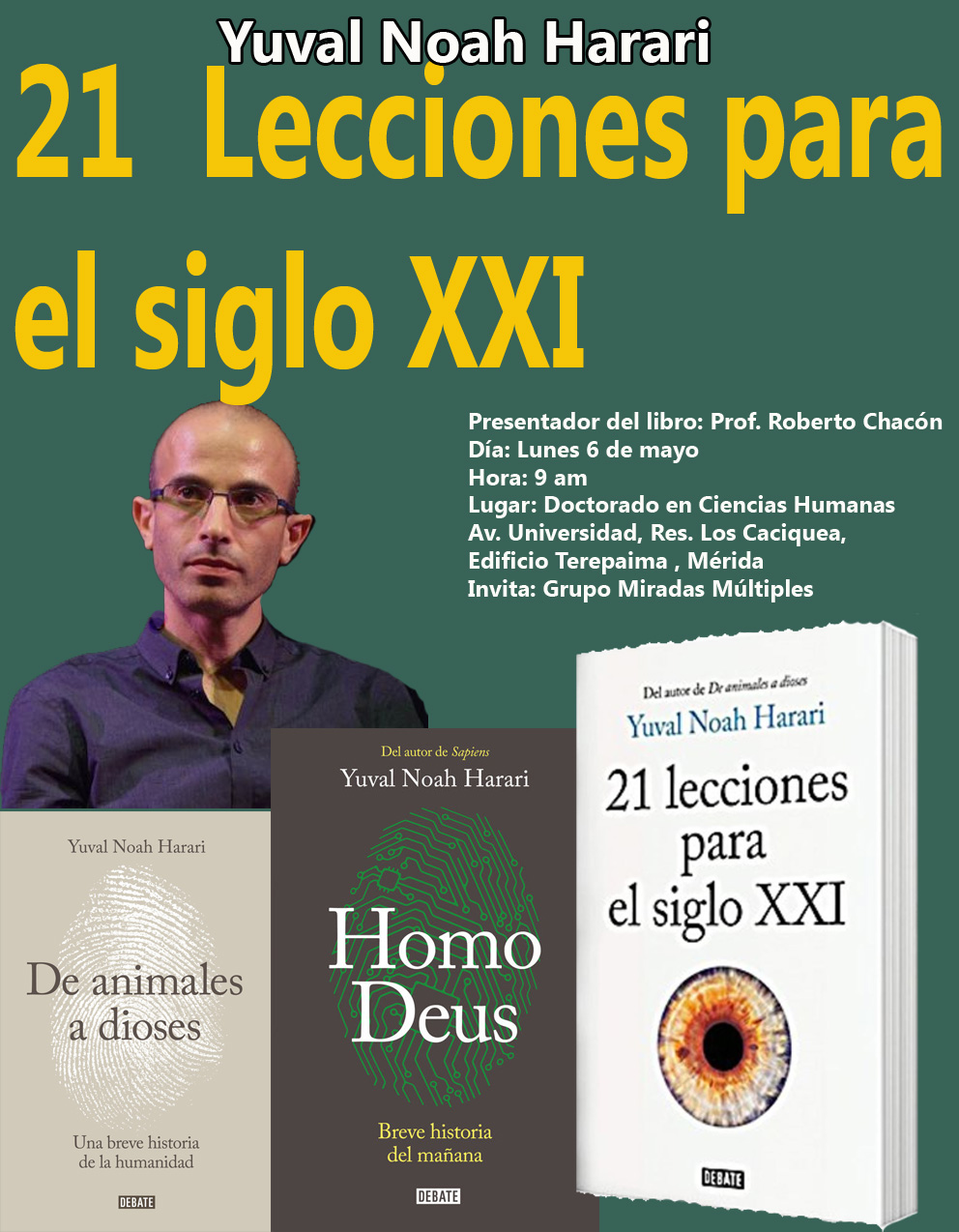 d6558221e6 Presentación y discusión del libro 21 Lecciones para el siglo XXI de Yuval  Noah Harari - Expositor  Prof. Roberto Chacón