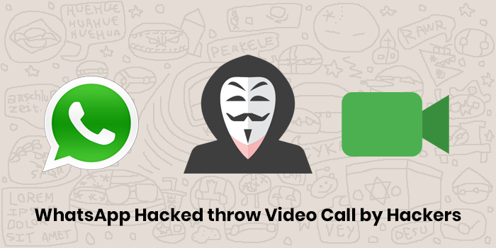 How to hacker WhatsApp about just on a video call