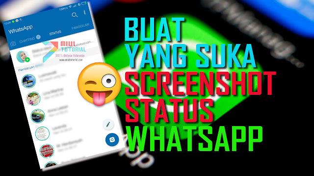 Buat yang Suka Screenshot Status Whatsapp Gebetan: Kenapa Tidak Didownload Saja Sekalin - Ini Cara Mudahnya Tanpa Root