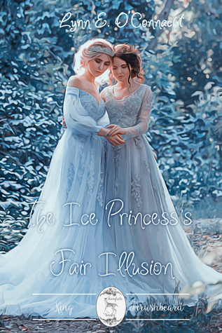 The Ice Princess's Fair Illusion by Lynn E. O'Connacht