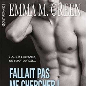 Fallait pas me chercher !, intégrale, tome 1 d'Emma Green