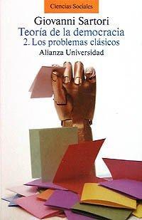 Teoría de la Democracia. 2. Los problemas clásicos - G. Sartori