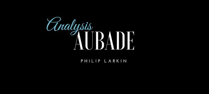 Analysis of Philip Larkin's Aubade