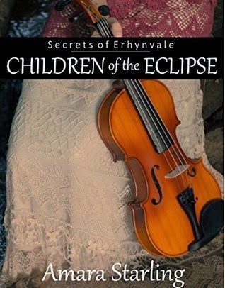 BOOK REVIEW: Secrets of Erhynvale: Children of the Eclipse by Amara Starling