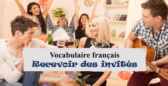 Vocabulaire français : recevoir des invités