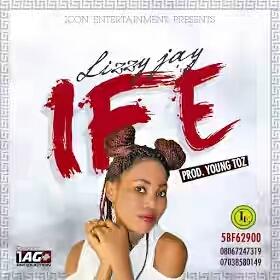 MUSIC: Lizzy Jay - Ife (Love)