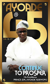 Osun 2018: My Dream for a Prosperous Osun. Prince Ayoade Adewopo elucidates during the media chat to mark his 45th birthday