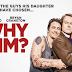 «Why Him? - Γιατί αυτόν;», Πρεμιέρα: Δεκέμβριος 2016 (trailer)