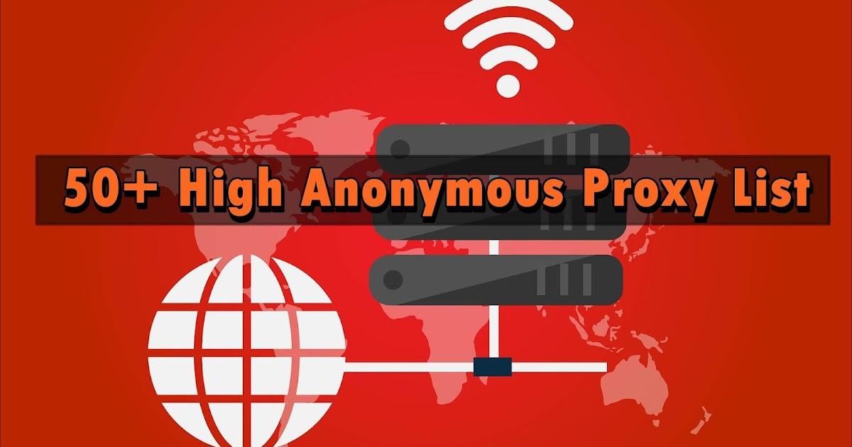 50+ High Anonymous Proxy List